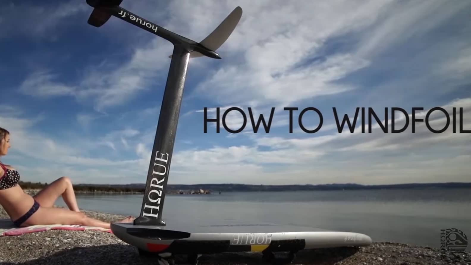 Tutoriel vidéo Horue windsurf foil, le take of