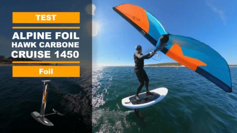 Test foil Hawk Carbone Cruise 1450 d'Alpine Foil